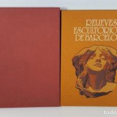 Libros de segunda mano: RELIEVES ESCULTÓRICOS DE BARCELONA. MANUEL GARCÍA MARTÍN. EDIT CATALANA DE GAS Y ELECTRICIDAD. 1983.. Lote 142440346