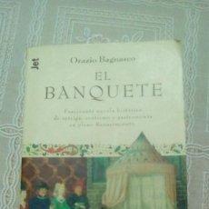 Libros de segunda mano: EL BANQUETE.- ORAZIO BAGNASCO. Lote 142442750