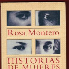 Libros de segunda mano: ROSA MONTERO HISTORIAS DE MUJERES ALFAGUARA 1995 1ª EDICIÓN FOTOS FRIDA KALHO AGHATA CHRISTIE SAND. Lote 241094050