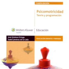 Libros de segunda mano: PSICOMOTRICIDAD TEORIA Y PROGRAMACION. JIMÉNEZ ORTEGA, JOSÉ; JIMÉNEZ DE LA CALLE,ISABEL. PG-133.. Lote 194693768
