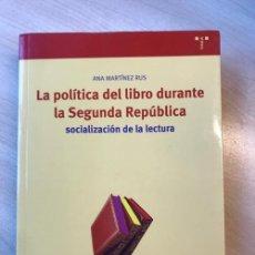 Libros de segunda mano: ANA MARTÍNEZ RUS. LA POLÍTICA DEL LIBRO DURANTE LA SEGUNDA REPÚBLICA: SOCIALIZACIÓN DE LA LECTURA. Lote 142494390