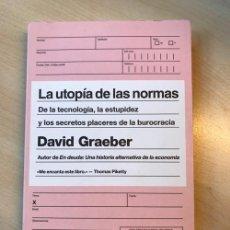 Libros de segunda mano: DAVID GRAEBER. LA UTOPÍA DE LAS NORMAS: DE LA TECNOLOGÍA, LA ESTUPIDEZ Y LOS SECRETOS PLACERES.... Lote 142494482