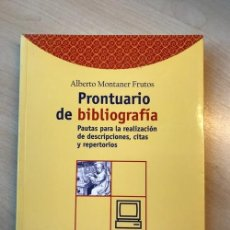 Libros de segunda mano: ALBERTO MONTANER FRUTOS. PRONTUARIO DE BIBLIOGRAFÍA: PAUTAS PARA LA REALIZACIÓN DE DESCRIPCIONES.... Lote 142494562