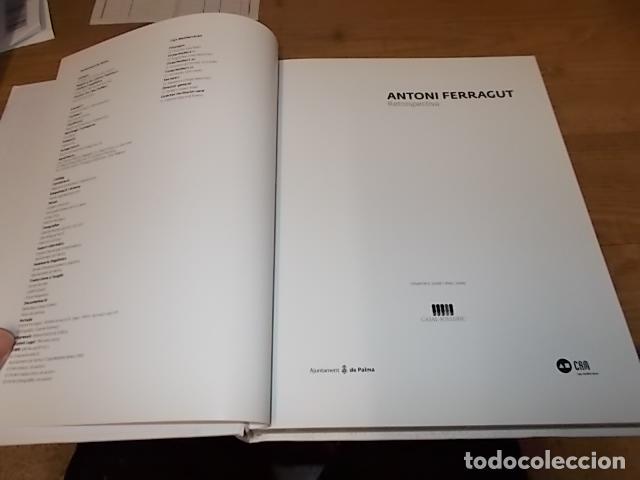 Libros de segunda mano: ANTONI FERRAGUT.RETROSPECTIVA.CASAL SOLLERIC.2009.IMPRESIONANTE EJEMPLA.VER FOTOS. HIERRO, BRONCE... - Foto 3 - 142501594
