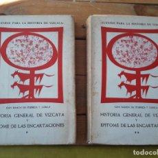 Libros de segunda mano: HISTORIA GENERAL DE VIZCAYA, JUAN RAMÓN DE ITURRIZA. ED. IMP.GRÁF.ELLACURÍA, BILBAO, 1967.. Lote 142672398