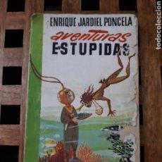 Libros de segunda mano: AVENTURAS ESTÚPIDAS, E. JARDIEL PONCELA. Lote 142686018