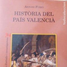 Libros de segunda mano: HISTÒRIA DEL PAÍS VALENCIÀ. ANTONI FURIÓ.. Lote 142705218