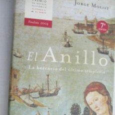 Libros de segunda mano: EL ANILLO , LA HERENCIA DEL ULTIMO TEMPLARIO - JORGE MOLIST . Lote 142712038
