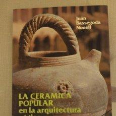Libros de segunda mano: LA CERÁMICA POPULAR EN LA ARQUITECTURA GÓTICA. JOAN BASSEGODA.. Lote 142802314