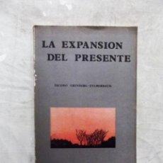 Libros de segunda mano: LA EXPANSION DEL PRESENTE DE JACOBO GRINBERG - ZYLBERBAUM. Lote 142802414