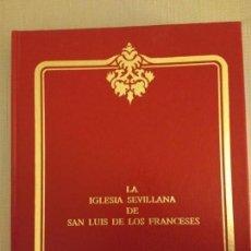Libros de segunda mano: LA IGLESIA SEVILLANA DE SAN LUIS DE LOS FRANCESES. Lote 142805730
