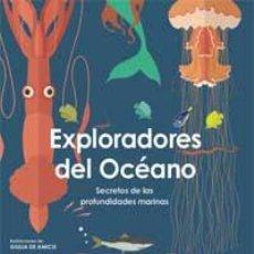 Libros de segunda mano: EXPLORADORES DEL OCÉANO : SECRETO DE LAS PROFUNDIDADES MARINAS - WEISS, SABRINA. Lote 142848104