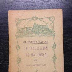 Libros de segunda mano: LA INQUISICION DE MALLORCA, PONS VALLES, FRANCISCO, 1965. Lote 142855882