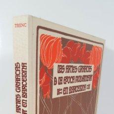 Libros de segunda mano: LAS ARTES GRÁFICAS DE LA ÉPOCA MODERNISTA EN BARCELONA. ELISEO TRENC BALLESTER. 1977.. Lote 142868182