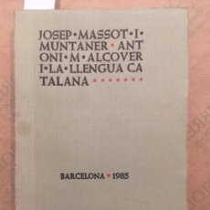 Libros de segunda mano: JOSEP MASSOT I MUNTANER, ANTONI MARIA ALCOVER I LA LLENGUA CATALANA. Lote 142950870