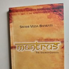 Libros de segunda mano: TITULO: MANTRAS, THE SACRED CHANTS. AUTOR: SWAMI BHARATI. LIBRO EN INGLES.. Lote 142964282