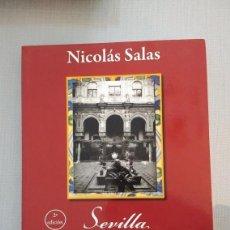 Libros de segunda mano: SEVILLA DESAPARECIDA. NICOLÁS SALAS. Lote 142977234