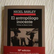 Libros de segunda mano: NIGEL BARLEY. EL ANTROPÓLOGO INOCENTE, PRÓLOGO DE ALBERTO CARDÍN. 30ª EDICIÓN. COMO NUEVO. Lote 142990890