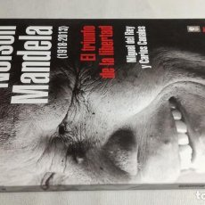 Libros de segunda mano: NELSON MANDELA-EL TRIUNFO DE LA LIBERTAD-1918-2013-MIGUEL DE REY -CARLOS CANALES. Lote 143014546