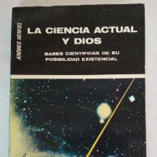 Libros de segunda mano: LA CIENCIA ACTUAL Y DIOS, ANDRES HERFIEL, FIRMADO Y DEDICADO A MIGUEL CERVANTES 1987, LIBRO. Lote 143029278
