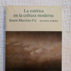 Libros de segunda mano: LA ESTÉTICA EN LA CULTURA MODERNA DE SIMÓN MARCHÁN CID. COMO NUEVO. Lote 143048086