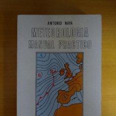 Libros de segunda mano: METEOROLOGÍA, MANUAL PRÁCTICO. ANTONIO NAYA.. Lote 143053962