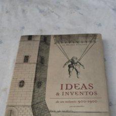 Libros de segunda mano: IDEAS & INVENTOS DE UN MILENIO - 900 -1900. Lote 143073278