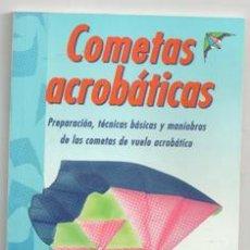 Libros de segunda mano: COMETAS ACROBÁTICAS. Lote 143115536