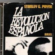 Libros de segunda mano: LA REVOLUCIÓN ESPAÑOLA, STANLEY G. PAYNE. Lote 143115682