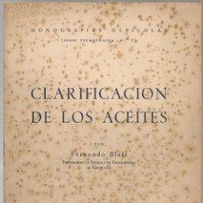 Libros de segunda mano: OLIVO ACEITE CLARIFICACION DE LOS ACEITES FERNANDO BLASI 1953 ESCUELA DE OLEICULTURA. Lote 143130466