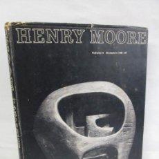 Libros de segunda mano: HENRY MOORE. VOLUME 3. SCULTURE 1955-64. EDITED ALAN BOWNESS. 1965. VER FOTOGRAFIAS ADJUNTAS. Lote 143150250