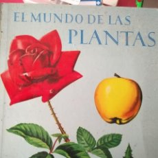 Libros de segunda mano: EL MUNDO DE LAS PLANTAS DEL AÑO 1963 ' 3 EDICION ESTANTE OLORON. Lote 143163922
