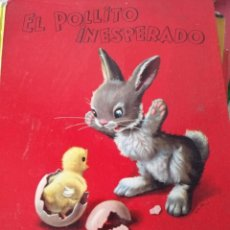 Libros de segunda mano: EL POLLITO INESPERADO 1957 AÑO ESTANTE OLORON. Lote 143164546