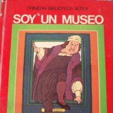 Libros de segunda mano: SOY UN MUSEO ESTANTE OLORON. Lote 143164706