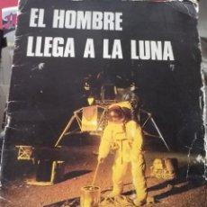 Libros de segunda mano: EL HOMBRE LLEGA A LA LUNA EDITORIAL ARGOS ESTANTE OLORON. Lote 143164834