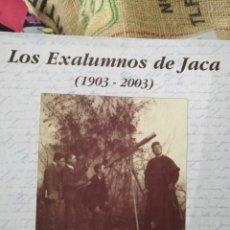 Libros de segunda mano: LOS EXALUMNOS DE JACA 1903 A 2003 ESTANTE OLORON. Lote 143165474