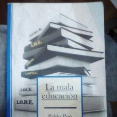 Libros de segunda mano: LA MALA EDUCACIÓN. PABLO POÓ GALLARDO. Lote 185679830