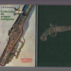 Libros de segunda mano: COLECCIONISMO DE ARMAS ANTIGUAS - J. M. ECHEVERRÍA - ED. EVEREST 1984 / ILUSTRADO. Lote 143201814