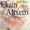 Libros de segunda mano: EKAIN Y ALTXERRI. JESÚS ALTUNA.. Lote 143221374