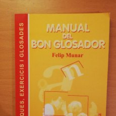Libros de segunda mano: MANUAL DEL BON GLOSADOR. TECNIQUES, EXERCICIS I GLOSADES (FELIP MUNAR). Lote 143225162