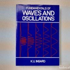 Libros de segunda mano: FUNDAMENTALS OF WAVES AND OSCILLATIONS - K. U. INGARD. Lote 143115472