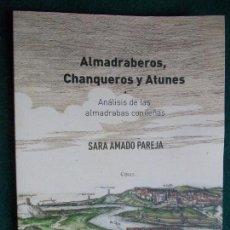 Libros de segunda mano: ALMADRABEROS CHANQUEROS Y ATUNES- SARA AMADO PAREJA. Lote 143278438