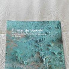 Libros de segunda mano: EL MAR DE BARCELÓ EN LA SALA DE LOS DERECHOS HUMANOS CASTELLANO. Lote 143279898