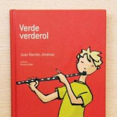 Libros de segunda mano: VERDE VERDEROL. ANTOLOGÍA DE VERSO Y PROSA - JIMENEZ, JUAN RAMÓN (TEXTOS) / MAIER, XIMENA (ILUSTR.). Lote 143288398