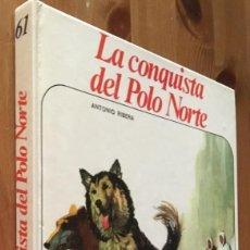 Libros de segunda mano: LA CONQUISTA DEL POLO NORTE - ANTONIO RIBERA. Lote 143291682