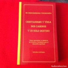 Libros de segunda mano: CRISTIANISMO Y YOGA DOS CAMINOS Y UN SOLO DESTINO, DE SRI YOGANANDA, ESCUELA NIYAMA, 2006, 589 PAG.. Lote 143302018