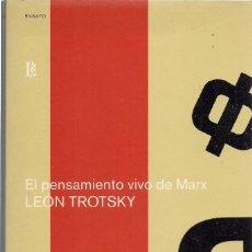 Libros de segunda mano: LEÓN TROTSKY : EL PENSAMIENTO VIVO DE MARX. (TRADUCCIÓN DE LUIS ECHÁVARRI. ED. LOSADA, 2004) . Lote 143313074