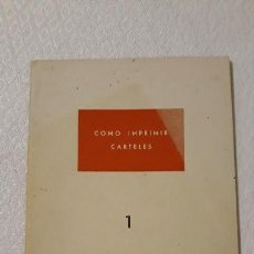 Libros de segunda mano: COMO IMPRIMIR CARTELES 1. ESCUELA NACIONAL DE ARTES GRAFICAS. 1954. Lote 143315570