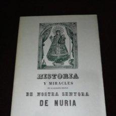Libros de segunda mano: FRANCESC MARES, HISTORIA I MIRACLES DE LA SAGRADA IMATGE DE NOSTRA SENYORA DE NURIA. Lote 143347186
