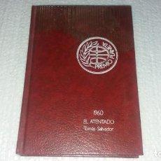 Libros de segunda mano: LIBRO DE EL ATENTADO TOMAS SALVADOR 1960 PREMIO PLANETA NOVELA . Lote 143375522